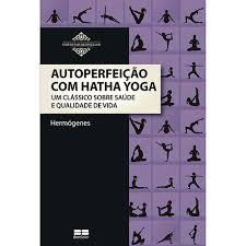 Autoperfeição com Hatha Yoga de Hermógenes