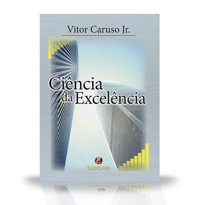 Ciência da Excelência, livro de Vitor Caruso Jr. sobre o desenvolvimento pessoal e alta performance.